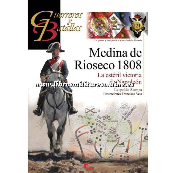 Imagen Guerreros y batallas Guerreros y Batallas nº121 Medina de Rioseco 1808.La estéril victoria de Napoleón