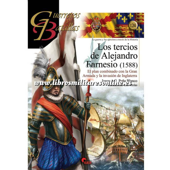 Imagen Guerreros y batallas Guerreros y Batallas nº124 Los Tercios de Alejandro Farnesio ( 1588 )