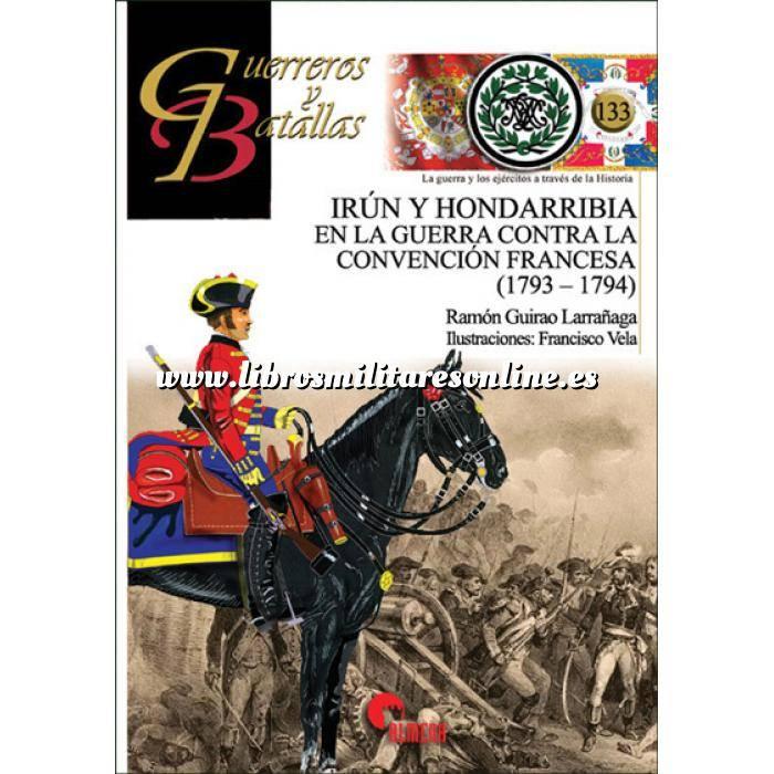 Imagen Guerreros y batallas Guerreros y Batallas nº133  Irún y Hondarribia en la guerra contra la convención Francesa 1793-1794