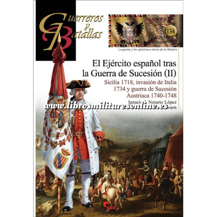 Imagen Guerreros y batallas Guerreros y Batallas nº134 El ejercito español tras la guerra de Sucesión ( II ) Sicilia 1718