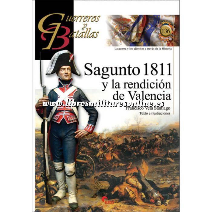Imagen Guerreros y batallas Guerreros y Batallas nº136 Sagunto 1811 y la rendición de Valencia