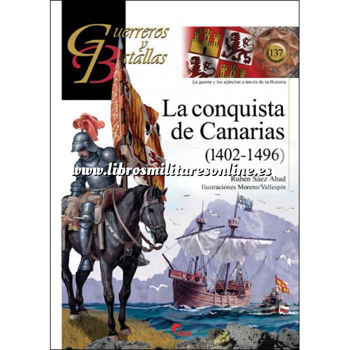 Imagen Guerreros y batallas Guerreros y Batallas nº 137 La conquista de Canarias 1402-1496
