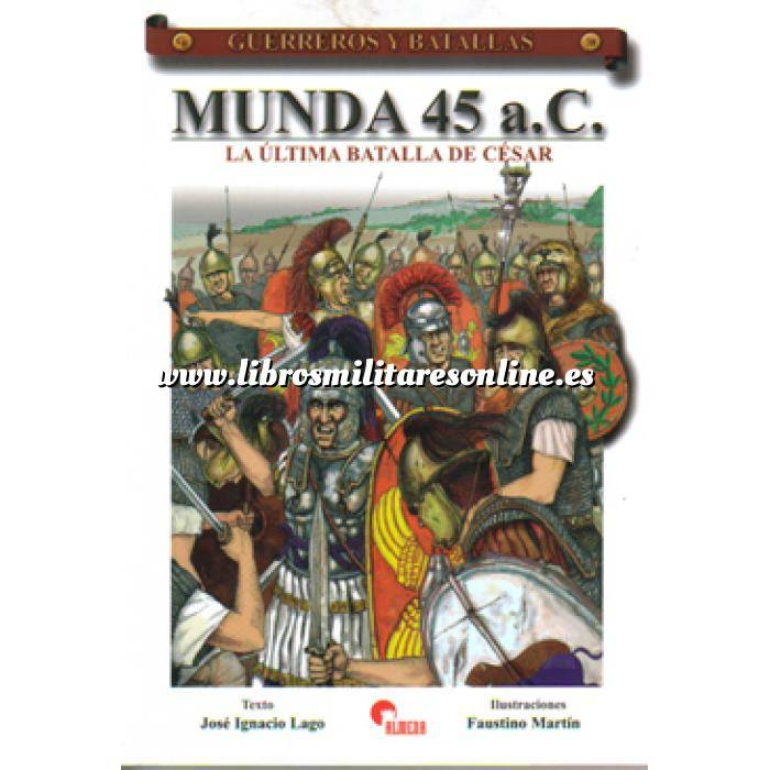 Imagen Guerreros y batallas Guerreros y Batallas nº 38 Munda 45 a.c. la última batalla de césar