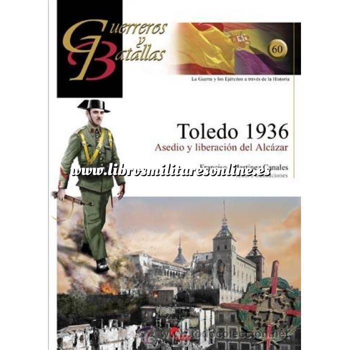 Imagen Guerreros y batallas Guerreros y Batallas nº 60 Toledo 1936: Asedio y liberación del Alcazar