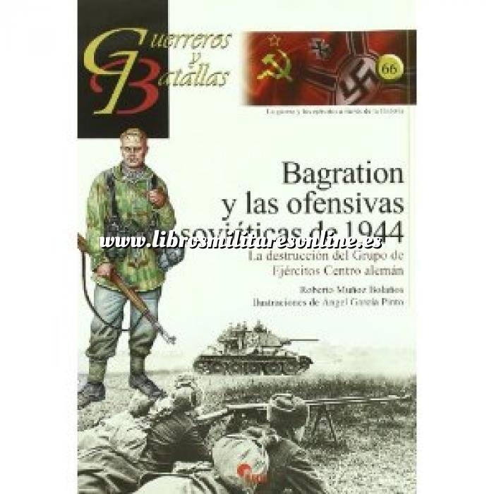 Imagen Guerreros y batallas Guerreros y Batallas nº 66 Bagration y las ofensivas soviéticas de 1944