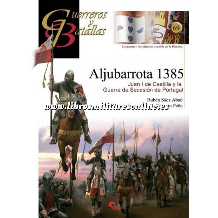 Imagen Guerreros y batallas Guerreros y Batallas nº 69 Aljubarrota 1385.Juan I de Castilla y la guerra de sucesion de Portugal