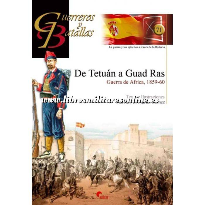Imagen Guerreros y batallas Guerreros y Batallas nº 71 De Tetuán a Guad Ras.guerra de Africa, 1859-60