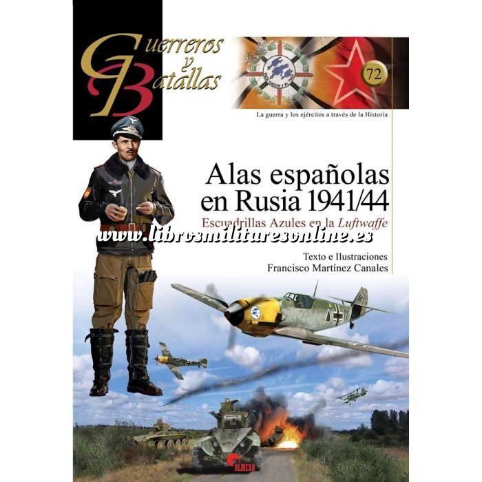 Imagen Guerreros y batallas Guerreros y Batallas nº 72 Alas Españolas en Rusia 1941/44.Escuadrillas azules en la Luftwaffe
