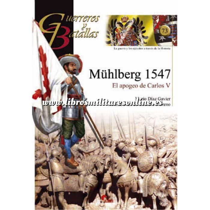 Imagen Guerreros y batallas Guerreros y Batallas nº 73 Mühlberg 1547: El apogeo de Carlos V