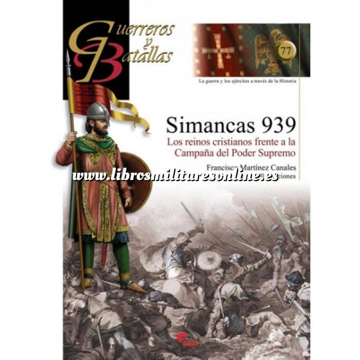 Imagen Guerreros y batallas Guerreros y Batallas nº 77 Simancas 939. Los reinos cristianos frente a la Campaña del Poder Supremo