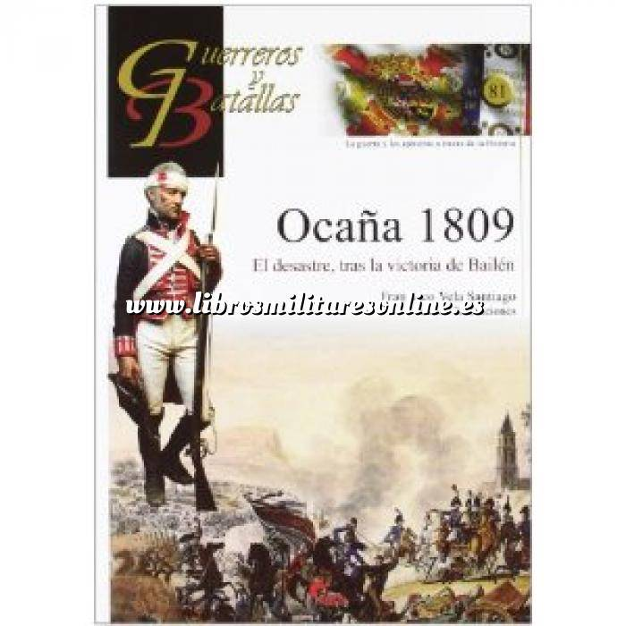 Imagen Guerreros y batallas Guerreros y Batallas nº 81 Ocaña 1809. El desastre, tras la victoria de Bailén