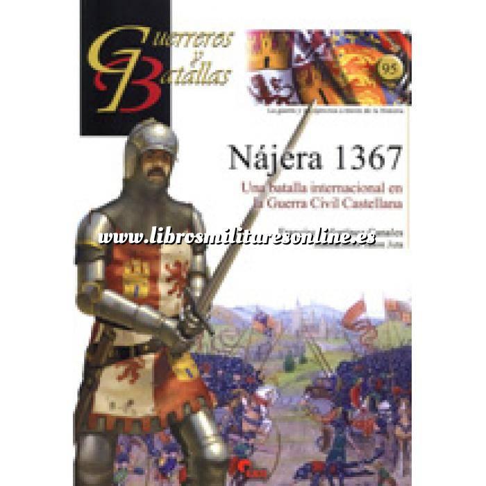 Imagen Guerreros y batallas Guerreros y Batallas nº 95 Najera 1367 Una batalla internacional en la Guerra Civil Castellana
