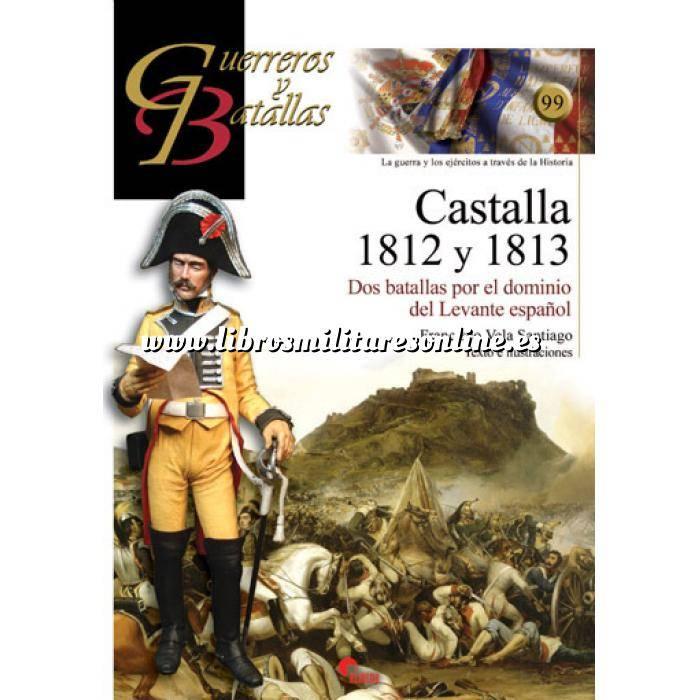 Imagen Guerreros y batallas Guerreros y Batallas nº 99 Castalla 1812 y 1813. Dos batallas por el dominio del Levante español