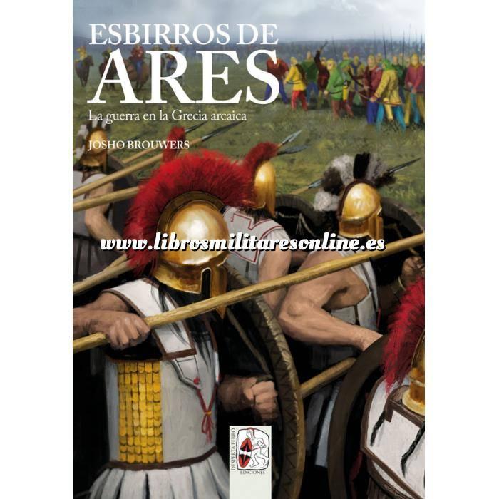 Imagen Hechos y batallas cruciales Esbirros de Ares. La guerra en la Grecia arcaica