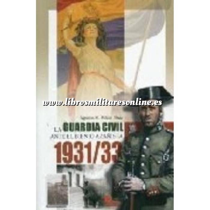 Imagen Hechos y batallas cruciales La Guardia Civil ante el bienio Azañista 1931/33