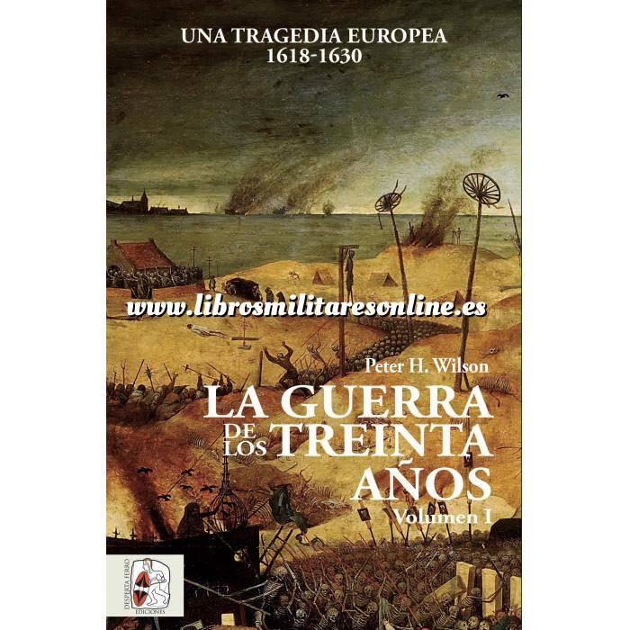 Imagen Hechos y batallas cruciales La Guerra de los Treinta Años. Una tragedia europea (I) 1618-1630