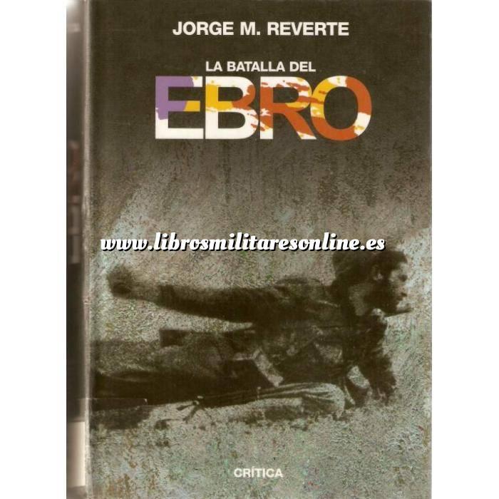 Imagen Hechos y batallas cruciales La batalla del Ebro