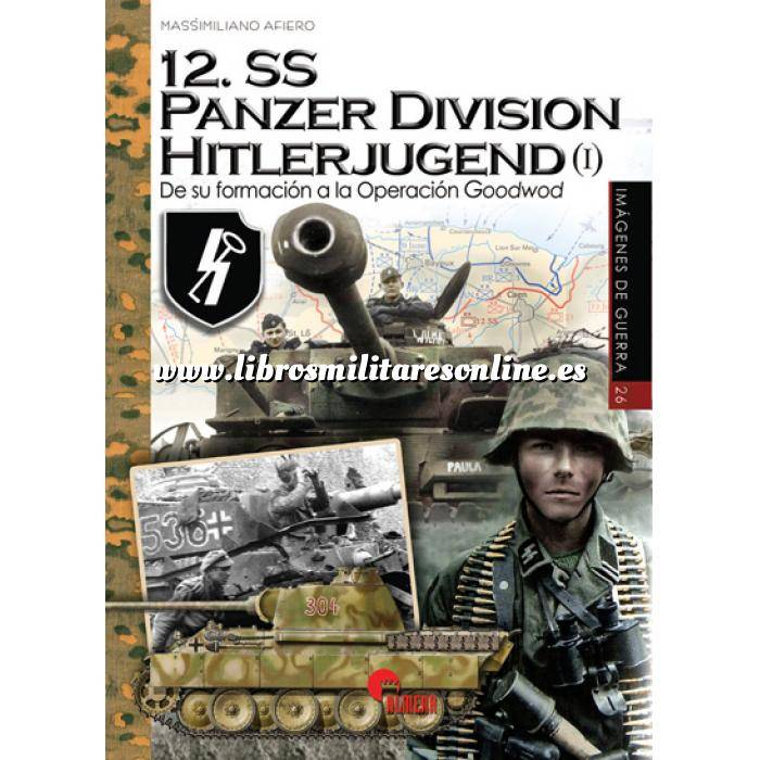 Imagen Medios blindados 12.SS Panzer Division Hitlerjugend (I)  de su formación a la Operación Goodwod