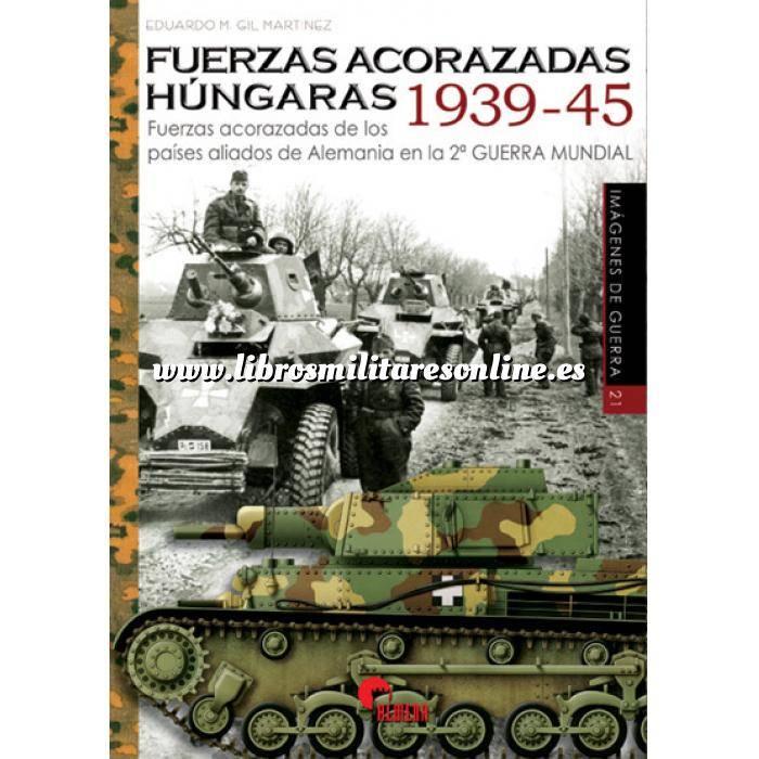 Imagen Medios blindados Fuerzas Acorazadas Húngaras 1939-45 Fuerzas acorazadas de los países aliados de Alemania en la 2ª G.M.