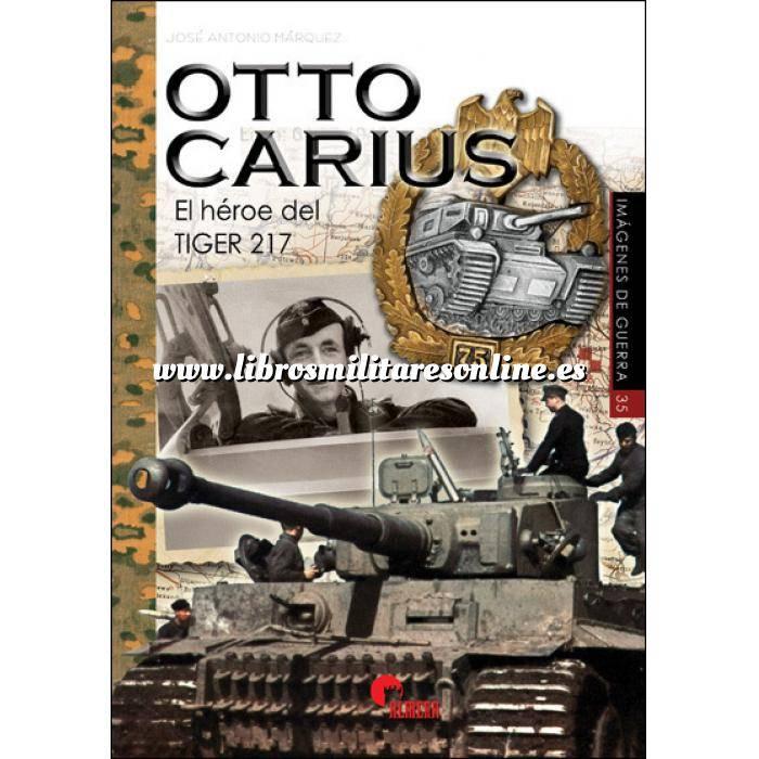 Imagen Medios blindados Otto Carius. El héroe del TIGER 217