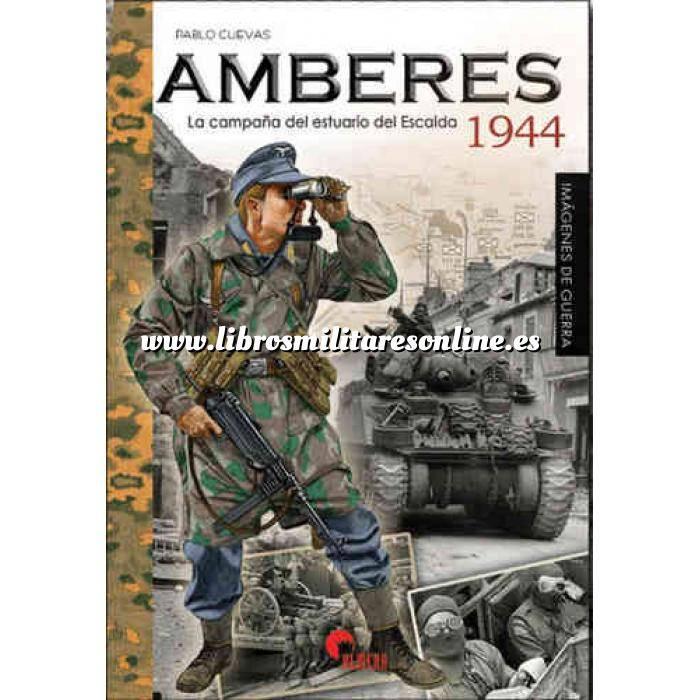 Imagen Segunda guerra mundial Amberes 1944   la campaña del estuario del Escalda