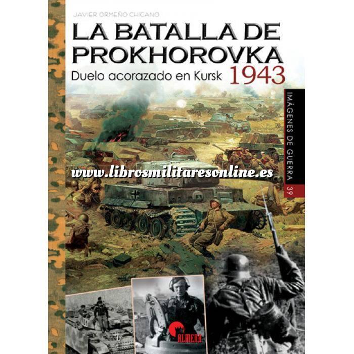 Imagen Segunda guerra mundial Batalla Prokhorovka.Duelo de acorazados en Kursk 1943