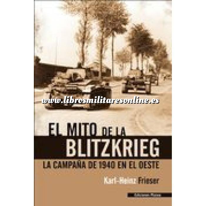 Imagen Segunda guerra mundial El Mito de la Blitzkrieg.La Campaña de 1940 en el Oeste