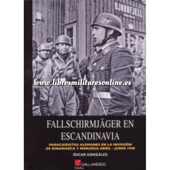 Imagen Segunda guerra mundial Fallschirmjäger En Escandinavia : Paracaidistas Alemanes en la invasión de Dinamarca Y Noruega Abril-Junio 1940