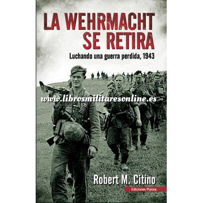 Imagen Segunda guerra mundial La Werhmacht se retira.Luchando una guerra perdida, 1943