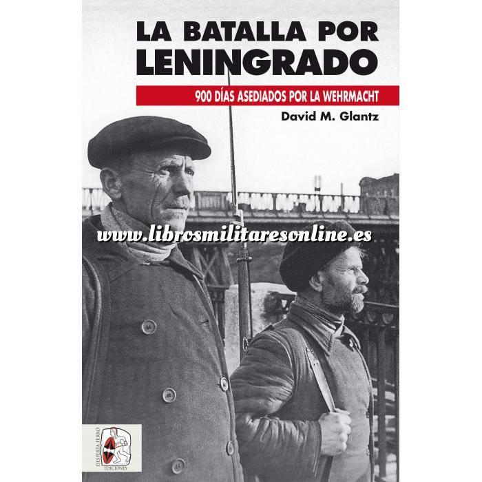 Imagen Segunda guerra mundial La batalla por Leningrado. 900 días asediados por la Wehrmacht