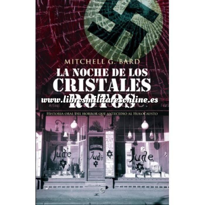 Imagen Segunda guerra mundial La noche de los cristales rotos. Historia oral del horror que antecedió al Holocausto