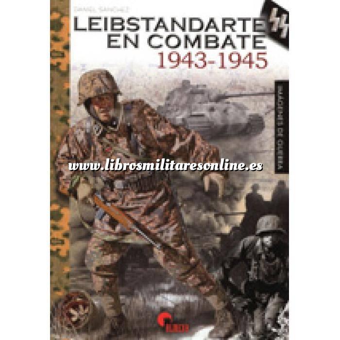 Imagen Segunda guerra mundial Leibstandarte en combate 1943-1945 Imágenes de guerra