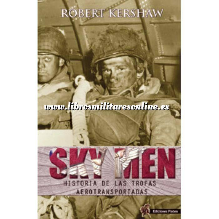 Imagen Segunda guerra mundial SKY MEN. Historia de las tropas aerotransportadas