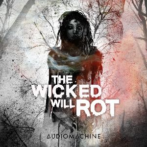 The Wicked Will Rot packshot