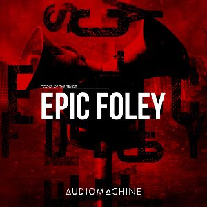 Tools of the Trade: Epic Foley packshot