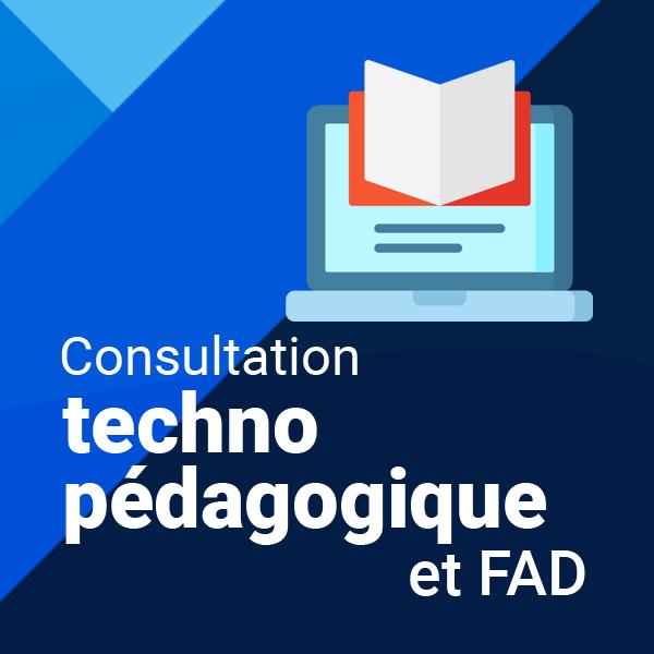 Consultation technopédagogique et FAD