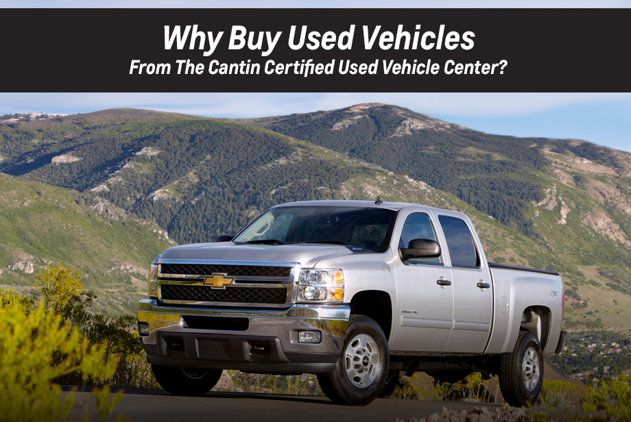 Why buy used from Cantin Chevrolet