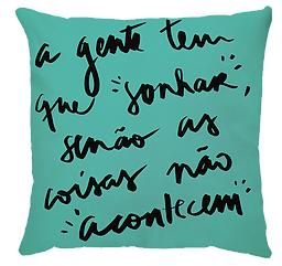 Almofada FraseS (A Gente Tem Que Sonhar - Cor Verde)