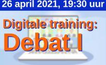 20 april 2021, 19.30 uur - Digitale training: debat I