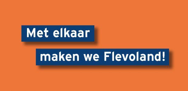 Met elkaar maken we Flevoland!