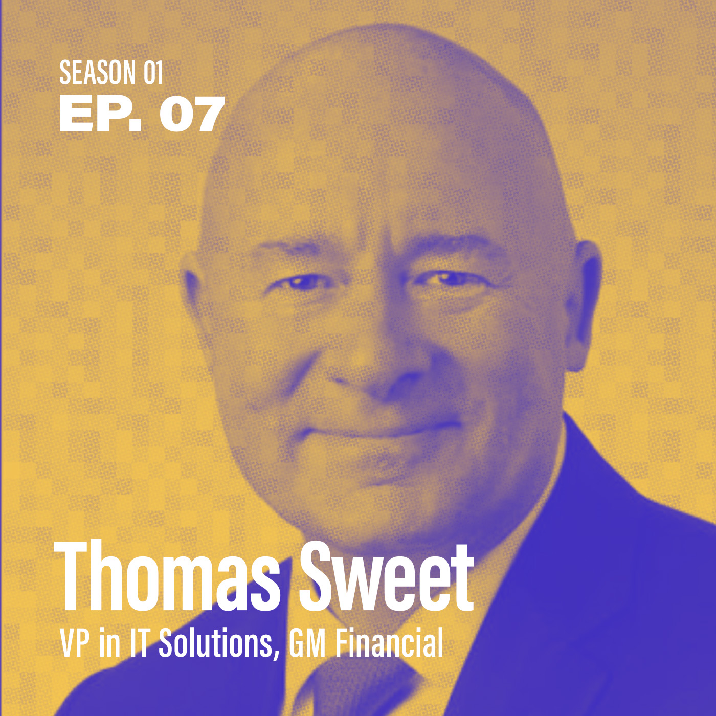 "Season 1, Episode 7: ""How do I up-skill my team for digital transformation?"" with Thomas Sweet, VP in IT Solutions @ GM Financial"