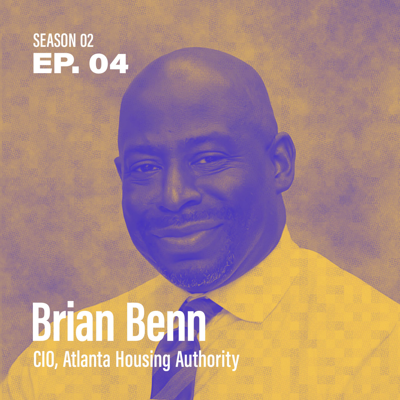 "Season 2, Episode 4 - ""How do I Foster a Culture of Innovation?"" with Brian Benn, CIO @ Atlanta Housing Authority"