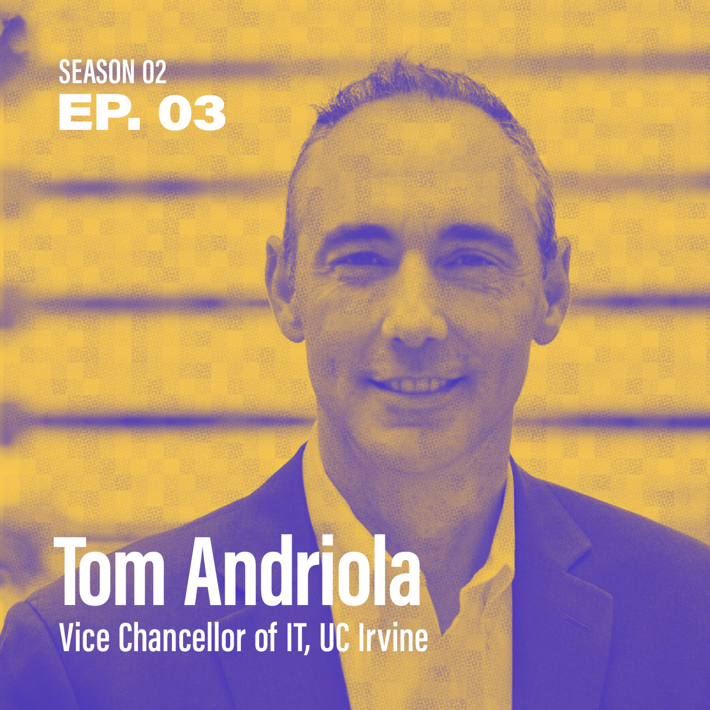 "Season 2 Episode 3 - ""How do I choose & enable my partners?"" with Tom Andriola, Vice Chancellor of IT at UC Irvine"