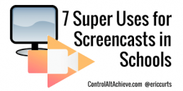 7 super uses for screencasts in schools