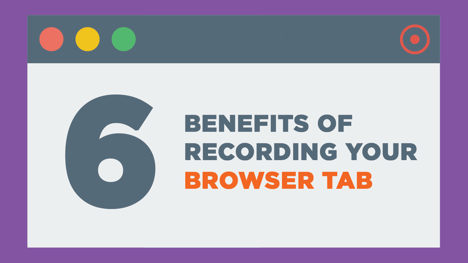 The 6 Benefits of Recording Your Browser Tab | Screencastify Screen