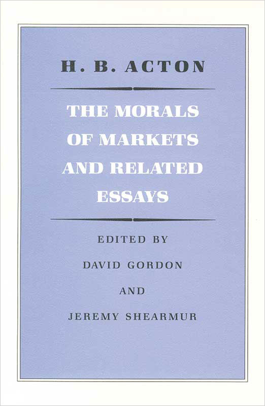 Morals of Markets and Related Essays The