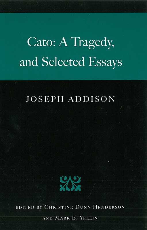Cato A Tragedy and Selected Essays
