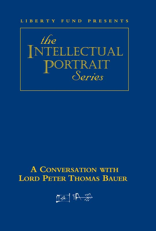 Conversation with Lord Peter Thomas Bauer A