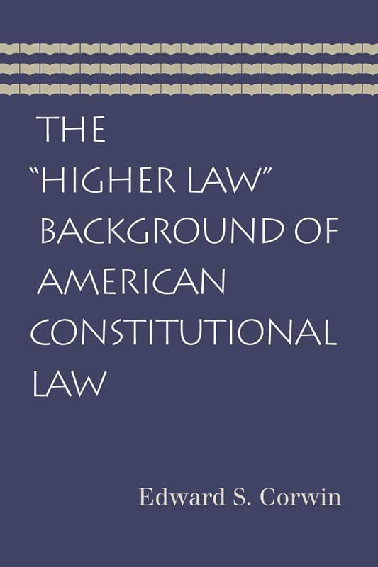 higher law background of american constitutional law the