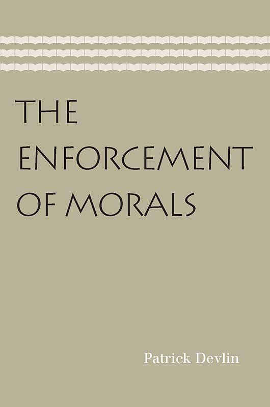 Enforcement of Morals The